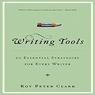Writing Tools     50 Essential Strategies for Every Writer              By:                                                                                                                                 Roy Peter Clark                               Narrated by:                                                                                                                                 Roy Peter Clark                      Length: 7 hrs     212 ratings     Overall 4.3