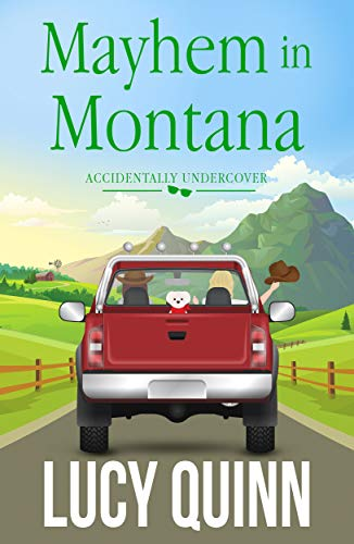 Mayhem in Montana (Accidentally Undercover Mysteries Book 4) by [Lucy Quinn]