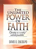 The Unlimited Power of Faith (Latest Release By Bishop David Oyedepo)