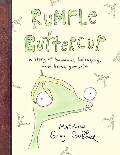 Rumple Buttercup: A story of bananas, belonging and being yourself: Matthew Gray Gubler