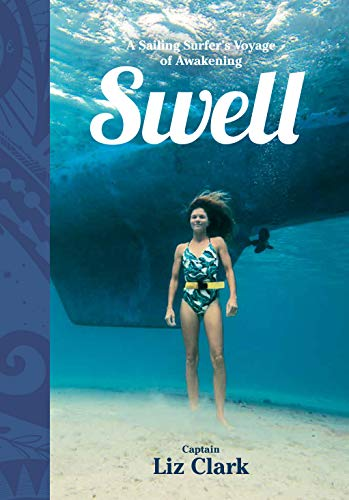 Swell: A Sailing Surfer's Voyage of Awakening (English Edition)
