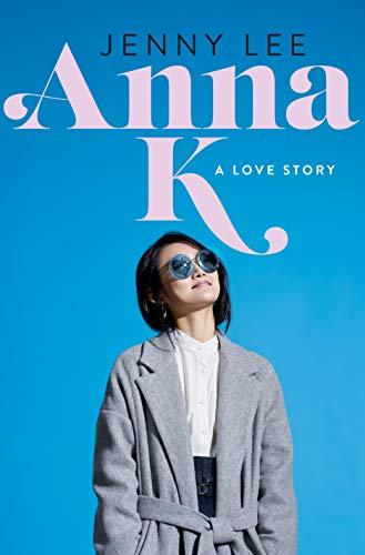 Anna K: A Love Story (Anna K, 1)