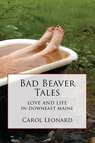 Bad Beaver Tales: Love and Life in Downeast Maine