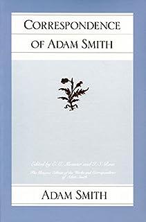 Correspondence of Adam Smith (Glasgow Edition of the Works of Adam Smith)