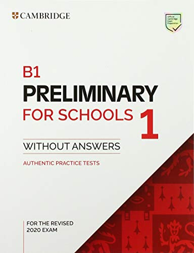 B1 Preliminary for Schools 1 for Revised Exam from 2020 Student's Book without Answers: Authentic Practice Tests: Vol. 1 (PET Practice Tests)