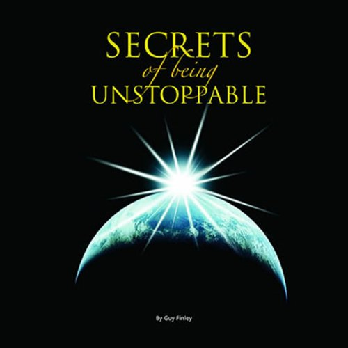 The Secret of Being Unstoppable audiobook cover art