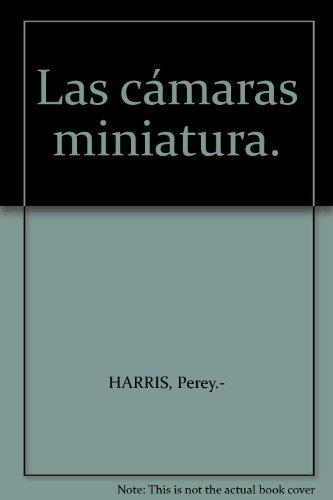 Las cámaras miniatura. [Tapa blanda] by HARRIS, Perey.-