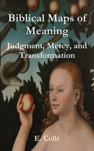 Biblical Maps of Meaning: Judgment, Mercy, and Transformation (English Edition)