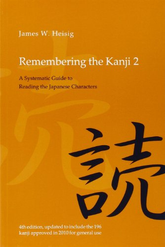 Remembering Kanji 2 (4th): A Systematic Guide to Reading the Japanese Characters