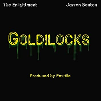 Goldilocks (feat. Jarren Benton)