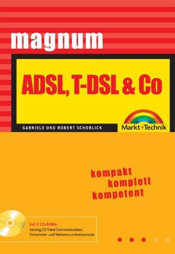 Adsl, T Dsl &Amp; Co: Kompakt, Komplett, Kompetent ; [Auf 2 Cd Ro Ms: Katalog Cd Trend Communications, Sicherheits  Und Telekommunikationstools]