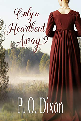Book: Only a Heartbeat Away - Pride and Prejudice Novella by P. O. Dixon