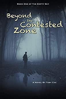 Beyond the Contested Zone (The Empty Sky Book 1) by [Toby  Cox]