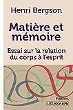 Matière et mémoire - Essai sur la relation du corps à l'esprit
