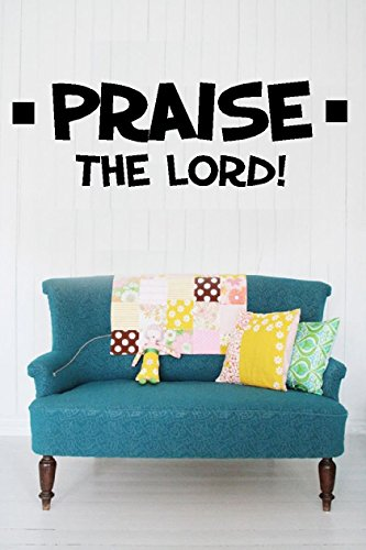 "Praise the Lord ~ Wall Decal ~ Spiritual ~ 7"" x 22"" ~ Black Or Color Options ~ By: Starlight Decals"