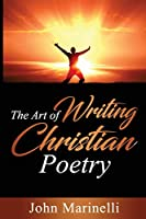 The Art of Writing Christian Poetry