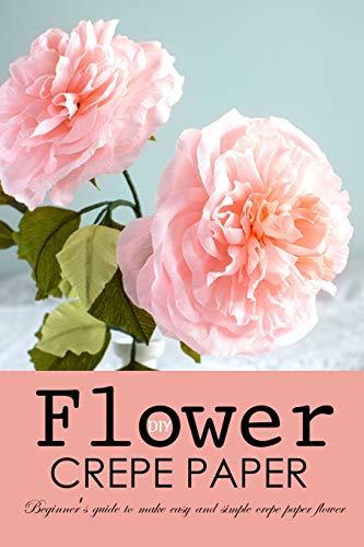 DIY Crepe Paper Flower: Beginner's Guide to Make Easy and Simple Crepe Paper Flower