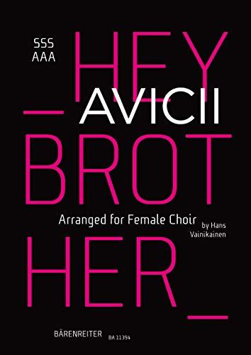 Hey Brother (Arrangiert für Frauenchor SSSAAA). Chorpartitur