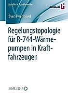 Regelungstopologie fuer R-744-Waermepumpen in Kraftfahrzeugen (AutoUni – Schriftenreihe, 155)