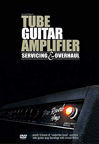 Tube Guitar Amplifier Servicing and Overhaul