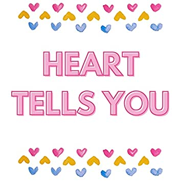 Heart Tells You