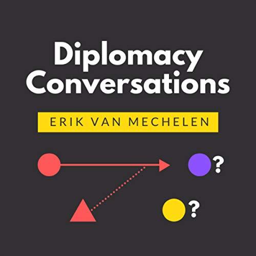 Diplomacy Conversations Audiobook By Erik van Mechelen cover art