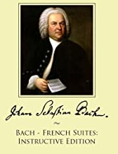 Bach - French Suites: Instructive Edition