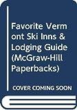 Favorite Vermont Ski Inns & Lodging Guide (McGraw-Hill Paperbacks)