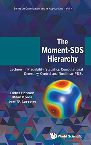 Compare Textbook Prices for Moment-SOS Hierarchy, The: Lectures in Probability, Statistics, Computational Geometry, Control and Nonlinear Pdes Optimization and Its Applications  ISBN 9781786348531 by Henrion, Didier,Korda, Milan,Lasserre, Jean Bernard