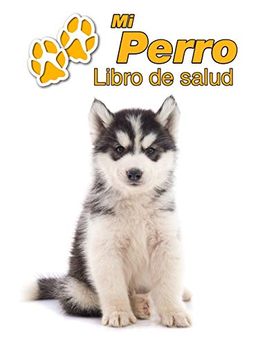 Mi Perro Libro de salud: Husky Siberiano Cachorro | 109 páginas 22cm...