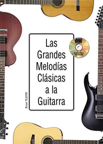 Las grandes melodías clásicas a la guitarra - 1 Libro + 1 CD