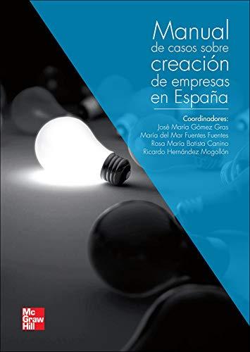 Manual de casos practicos sobre creacion de empresas y emprendimiento en Espa a