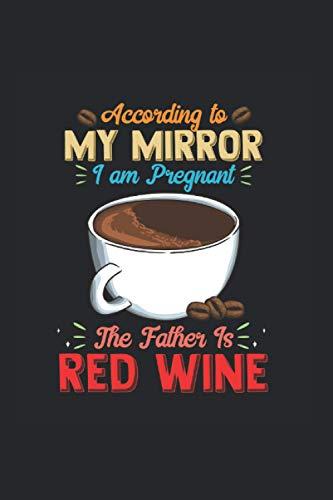 Red Wine: Lustige schwangere Kaffeetrinkerin Rotweintrinkerin Koffein Notizbuch DIN A5 120 Seiten für Notizen Zeichnungen Formeln   Organizer Schreibheft Planer Tagebuch