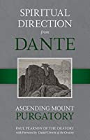 Spiritual Direction from Dante: Ascending Mount Purgatory