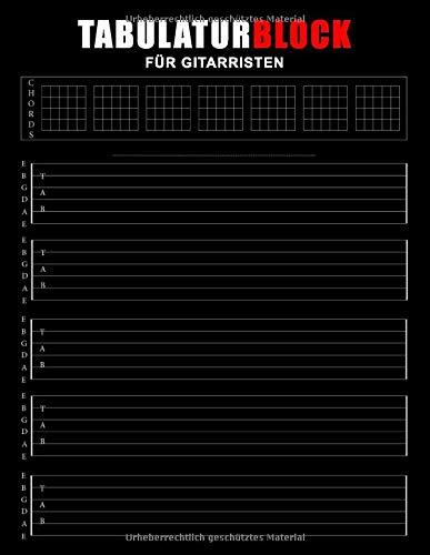 Tabulaturblock für Gitarristen: Blanko TAB-Block für E-Gitarristen und Akustik Gitarristen mit Akkorddiagramme   150 Seiten zum lernen und notieren ... Heft - Notenpapier Gitarre-TABs Notation