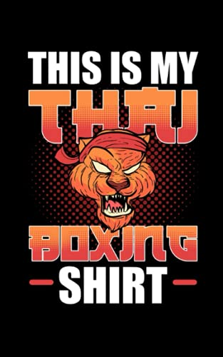 This is My Thai Boxing Shirt: 129 Pages...