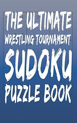 The Ultimate Wrestling Tournament Sudoku Puzzle Book: 180 Total Puzzles and Answers