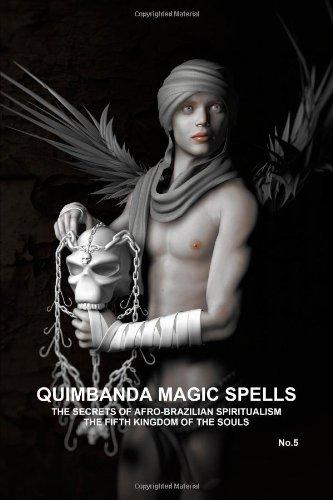 Quimbanda Magic Spells, The Secrets Of Afro-Brazilian Spiritualism, The Fifth Kingdom Of The Souls, No.5