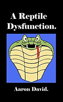 A Reptile Dysfunction by [Aaron David]