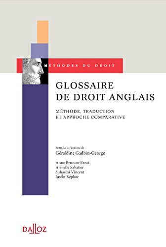 Glossaire de droit anglais. Méthode, traduction et approche comparative: Méthode, traduction et approche comparative