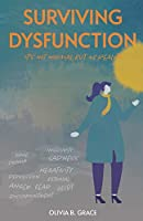 Surviving Dysfunction: It's Not Normal But My Reality