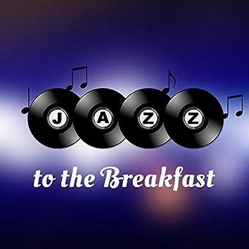Jazz to the Breakfast - Best Summer Jazz, Jazz Instrumental Piano Music, Smooth Jazz for Relaxation
