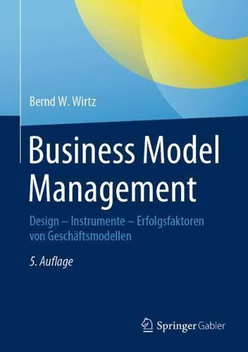 Business Model Management: Design - Instrumente - Erfolgsfaktoren von Geschäftsmodellen