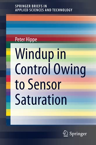 Windup in Control Owing to Sensor Saturation (SpringerBriefs in Applied Sciences and Technology)