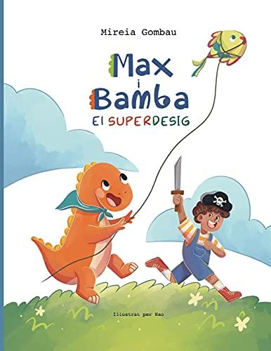 Max i Bamba: El Superdesig (Libros infantiles sobre emociones, valores y hábitos)