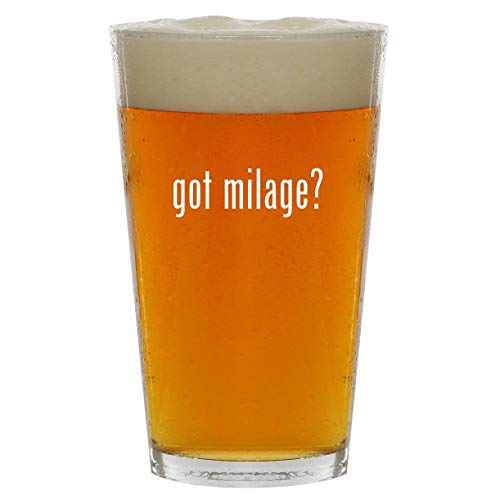 got milage? - 16oz Clear Glass Beer Pint Glass
