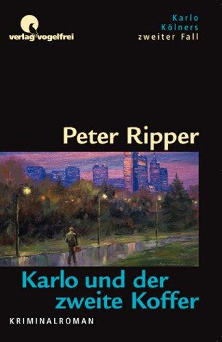 Karlo und der zweite Koffer: Karlo Kölners zweiter Fall