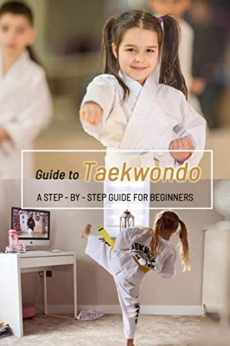 Guide to Taekwondo: A Step-by-Step Guide for Beginners: Gift Ideas for Holiday