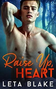 Raise Up, Heart by [Leta Blake]