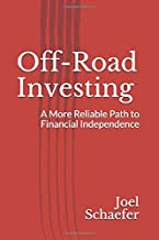 Off-Road Investing: A More Reliable Path to Financial Independence